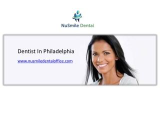 Dentist In Philadelphia - http://nusmiledentaloffice.com/blog/