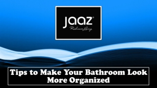 Tips to Make Your Bathroom Look More Organized