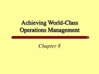 Achieving World-Class Operations Management