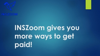 INSZoom gives you more ways to get paid! | INSZoom