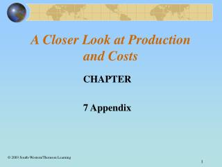 A Closer Look at Production and Costs