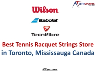 Best Tennis Racquet Strings Store in Toronto, Mississauga Canada - ATR Sports