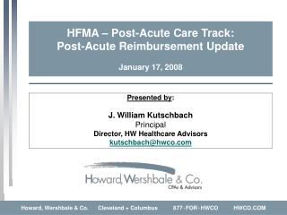 HFMA   Post-Acute Care Track: Post-Acute Reimbursement Update  January 17, 2008