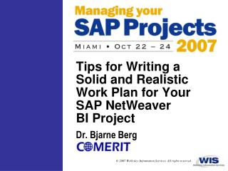 Tips for Writing a Solid and Realistic Work Plan for Your SAP NetWeaver  BI Project