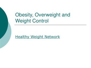 Obesity, Overweight and Weight Control