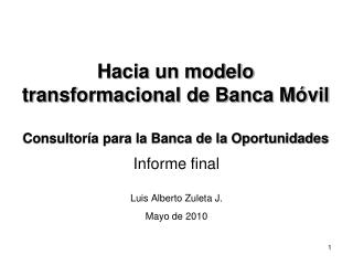 Hacia un modelo transformacional de Banca Móvil Consultoría para la Banca de la Oportunidades