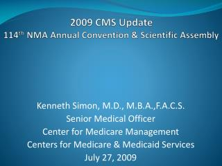 2009 CMS Update 114 th  NMA Annual Convention & Scientific Assembly