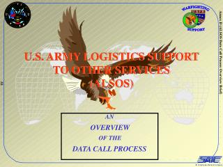 U.S. ARMY LOGISTICS SUPPORT TO OTHER SERVICES (ALSOS)