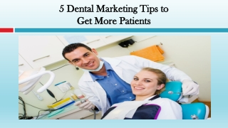 Dental Marketing Tips to Get More Patients