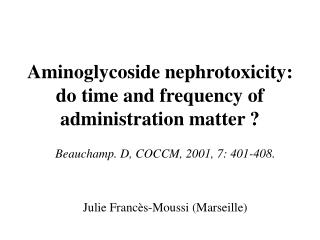 Aminoglycoside nephrotoxicity: do time and frequency of administration matter ?