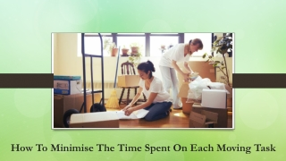 Tips to Reduce the Time of Your Moving Process