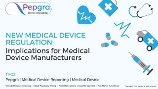 Medical Device Regulation: Implications for Medical Device Manufacturers.