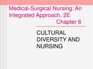 Medical-Surgical Nursing: An Integrated Approach, 2E                               Chapter 6