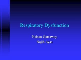 Respiratory Dysfunction