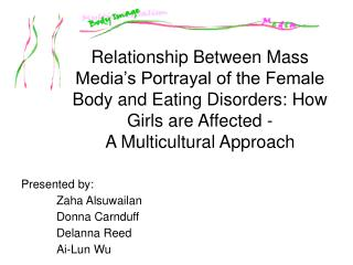 Relationship Between Mass Media's Portrayal of the Female Body and Eating Disorders: How Girls are Affected - A Multic