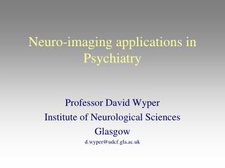 Neuro-imaging applications in Psychiatry
