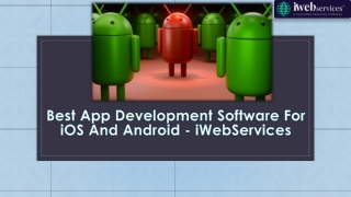 Best App Development Software for iOS and Android - iWebServices