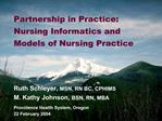 Partnership in Practice: Nursing Informatics and Models of Nursing Practice