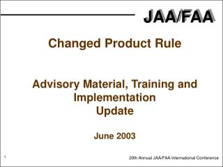 Changed Product Rule Advisory Material, Training and Implementation Update June 2003