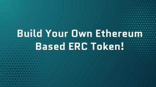 Create Ethereum Based ERC20 token!