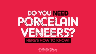 Do You Need Porcelain Veneers? Here's How To Know!