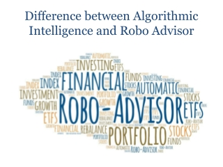 Difference between Algorithmic Intelligence and Robo Advisor