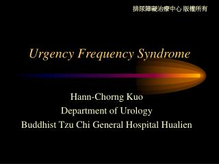 Urgency Frequency Syndrome