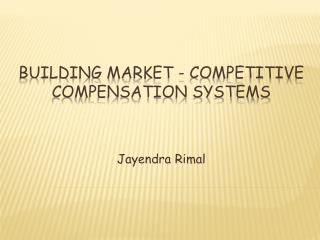 Building Market - Competitive Compensation Systems