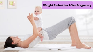 Weight Reduction After Pregnancy