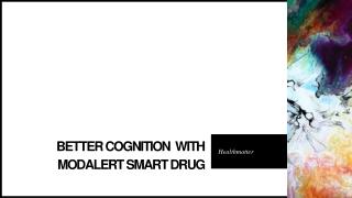 Better cognition  with Modalert smart drug