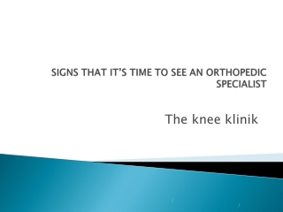 SIGNS THAT IT'S TIME TO SEE AN ORTHOPEDIC SPECIALIST