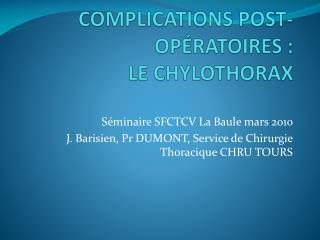 COMPLICATIONS POST-OP RATOIRES : LE CHYLOTHORAX