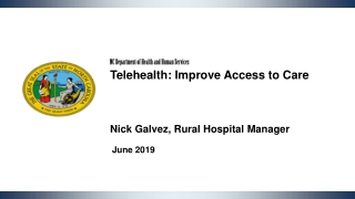 NC Department of Health and Human Services  Telehealth: Improve Access to Care