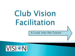 Club Vision Facilitation
