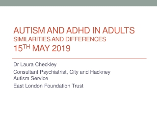 Autism and ADHD in Adults similarities and differences 15 th  May 2019
