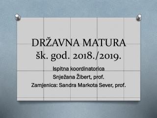 DRŽAVNA MATURA šk. god. 2018./2019.