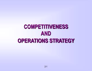 COMPETITIVENESS  AND  OPERATIONS STRATEGY