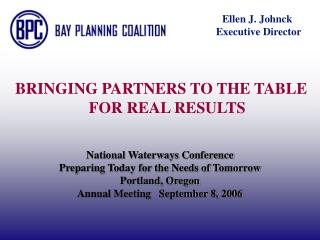 National Waterways Conference Preparing Today for the Needs of Tomorrow Portland, Oregon Annual Meeting   September 8, 2