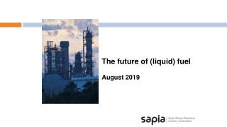 The future of (liquid) fuel  August 2019