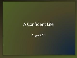 A Confident Life