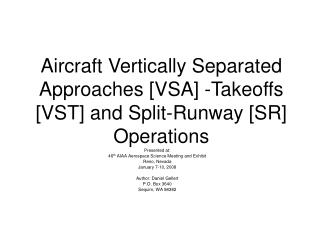 Aircraft Vertically Separated Approaches [VSA] -Takeoffs [VST] and Split-Runway [SR] Operations