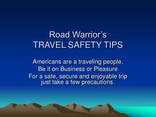 Road Warrior's TRAVEL SAFETY TIPS