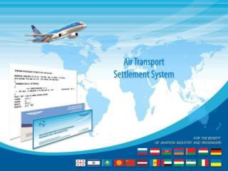 AIRLINES FROM THE FOLLOWING COUNTRIES PARTICIPATE IN  AIR TRANSPORT SETTLEMENT SYSTEM * :