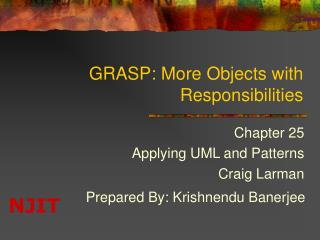 GRASP: More Objects with Responsibilities