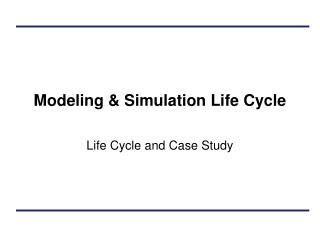 Modeling & Simulation Life Cycle