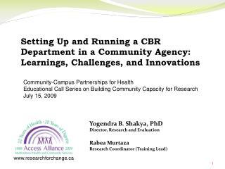 Yogendra B. Shakya, PhD Director, Research and Evaluation