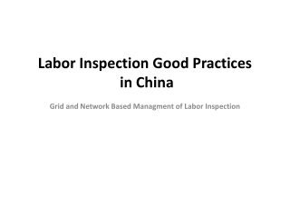 Labor Inspection Good Practices  in China