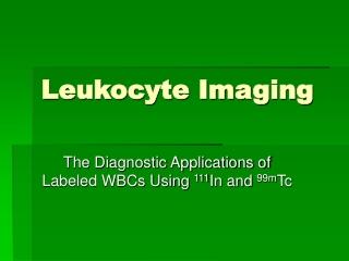 Leukocyte Imaging