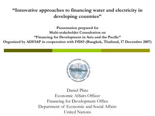 Daniel Platz Economic Affairs Officer Financing for Development Office  Department of Economic and Social Affairs United