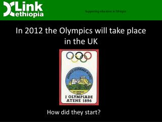 In 2012 the Olympics will take place in the UK